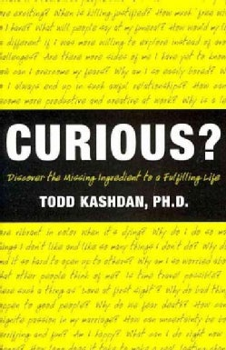 Curious?: Discover the Missing Ingredient to a Fulfilling Life (Paperback)