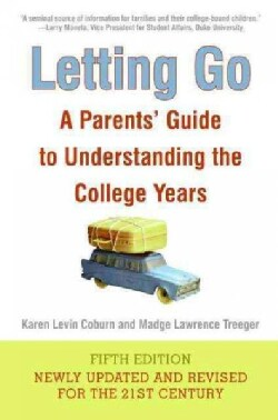 Letting Go: A Parents' Guide to Understanding the College Years (Paperback)