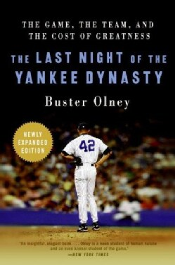 The Last Night of the Yankee Dynasty: The Game, the Team, and the Cost of Greatness (Paperback)