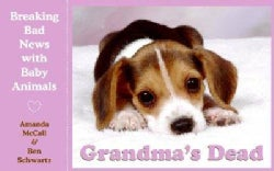 Grandma's Dead: Breaking Bad News With Baby Animals (Paperback)