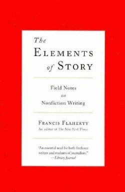 The Elements of Story: Field Notes on Nonfiction Writing (Paperback)