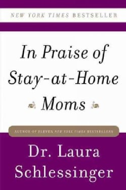 In Praise of Stay-at-Home Moms (Paperback)