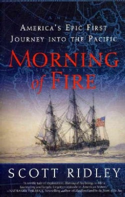 Morning of Fire: America's Epic First Journey into the Pacific (Paperback)