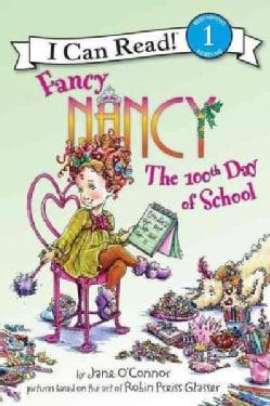 Fancy Nancy the 100th Day of School (Paperback)