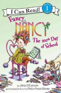 Fancy Nancy the 100th Day of School (Hardcover)