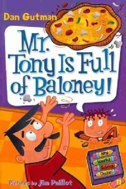 Mr. Tony Is Full of Baloney! (Hardcover)