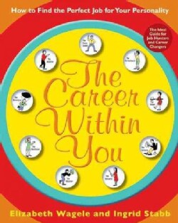 The Career Within You: How to Find the Perfect Job for Your Personality (Paperback)