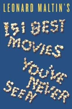 Leonard Maltin's 151 Best Movies You've Never Seen (Paperback)