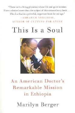 This Is a Soul: An American Doctor's Remarkable Mission in Ethiopia (Paperback)