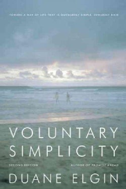 Voluntary Simplicity: Toward a Way of Life That Is Outwardly Simple, Inwardly Rich (Paperback)