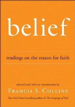 Belief: Readings on the Reason for Faith (Hardcover)