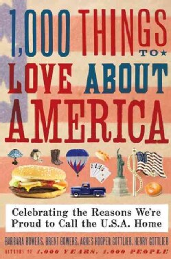 1,000 Things to Love About America: Celebrating the Reasons We're Proud to Call the U.S.A. Home (Paperback)
