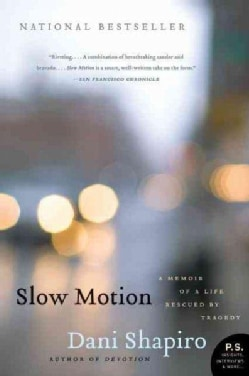 Slow Motion: A Memoir of a Life Rescued by Tragedy (Paperback)