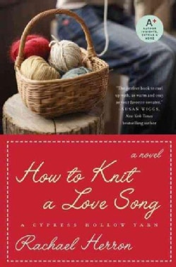 How to Knit a Love Song: A Cypress Hollow Yarn (Paperback)