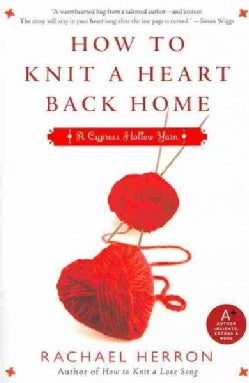 How to Knit a Heart Back Home: A Cypress Hollow Yarn (Paperback)