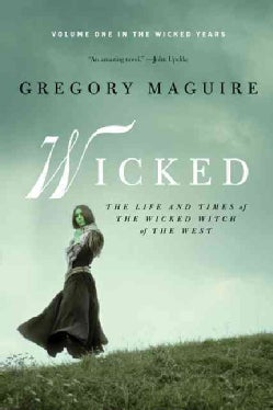 Wicked: The Life and Times of the Wicked Witch of the West, a Novel (Paperback)