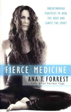 Fierce Medicine: Breakthrough Practices to Heal the Body and Ignite the Spirit (Paperback)