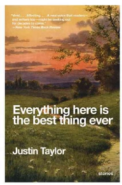 Everything Here Is the Best Thing Ever: Stories (Paperback)