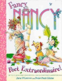 Fancy Nancy Poet Extraordinaire! (Hardcover)