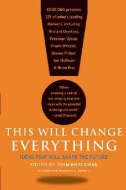 This Will Change Everything: Ideas That Will Shape the Future (Paperback)