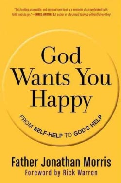 God Wants You Happy: From Self-Help to God's Help (Paperback)