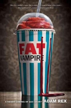 Fat Vampire: A Never Coming of Age Story (Paperback)