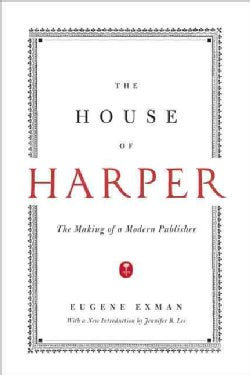 The House of Harper: The Making of a Modern Publisher (Paperback)