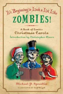 It's Beginning to Look a Lot Like Zombies!: A Book of Zombie Christmas Carols (Paperback)