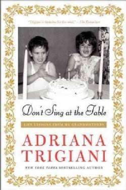 Don't Sing at the Table: Life Lessons from My Grandmothers (Paperback)