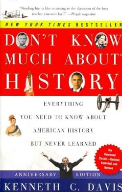 Don't Know Much About History: Everything You Need to Know About American History But Never Learned (Paperback)