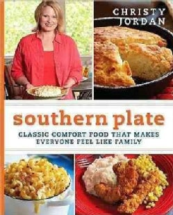 Southern Plate: Classic Comfort Food That Makes Everyone Feel Like Family (Hardcover)