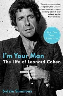I'm Your Man: The Life of Leonard Cohen (Paperback)