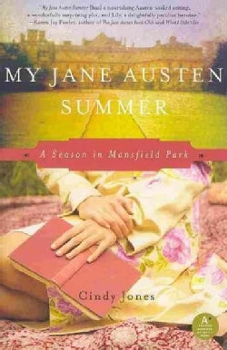 My Jane Austen Summer: A Season in Mansfield Park (Paperback)