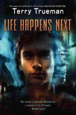 Life Happens Next (Hardcover)