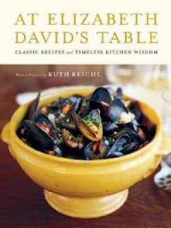 At Elizabeth David's Table: Classic Recipes and Timeless Kitchen Wisdom (Hardcover)