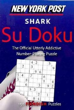 New York Post Shark Su Doku: 150 Fiendish Puzzles (Paperback)