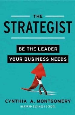 The Strategist: Become the Leader Your Business Needs (Hardcover)