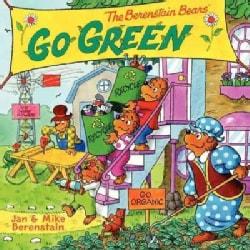 The Berenstain Bears Go Green (Paperback)