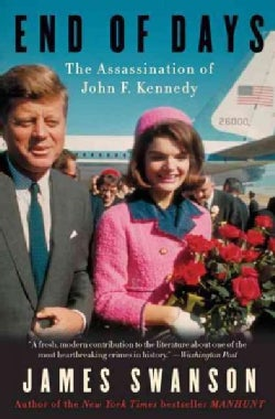 End of Days: The Assassination of John F. Kennedy (Paperback)
