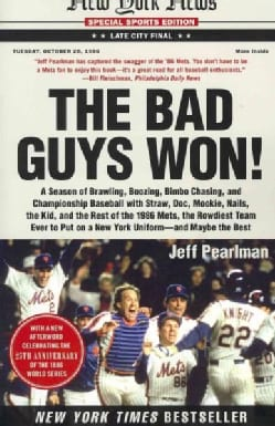 The Bad Guys Won: A Season of Brawling, Boozing, Bimbo Chasing, and Championship Baseball with Straw, Doc, Mookie... (Paperback)