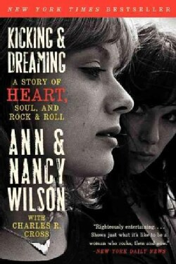 Kicking & Dreaming: A Story of Heart, Soul, and Rock and Roll (Paperback)