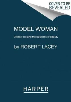 Model Woman: Eileen Ford and the Business of Beauty (Paperback)