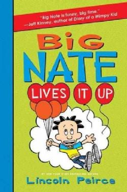 Big Nate Lives It Up (Hardcover)