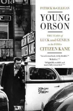 Young Orson: The Years of Luck and Genius on the Path to Citizen Kane (Paperback)