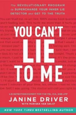 You Can't Lie to Me: The Revolutionary Program to Supercharge Your Inner Lie Detector and Get to the Truth (Paperback)