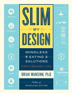 Slim by Design: Mindless Eating Solutions for Everyday Life (Hardcover)