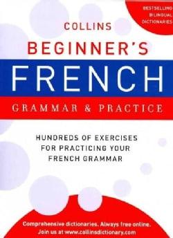 Collins Beginner's French Grammar & Practice (Paperback)