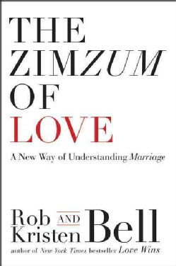 The Zimzum of Love: A New Way of Understanding Marriage (Paperback)