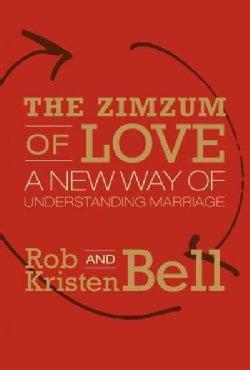 The Zimzum of Love: A New Way of Understanding Marriage (Hardcover)