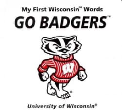 My First Wisconsin Words Go Badgers (Hardcover)